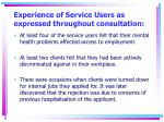 experience of service users as expressed throughout consultation