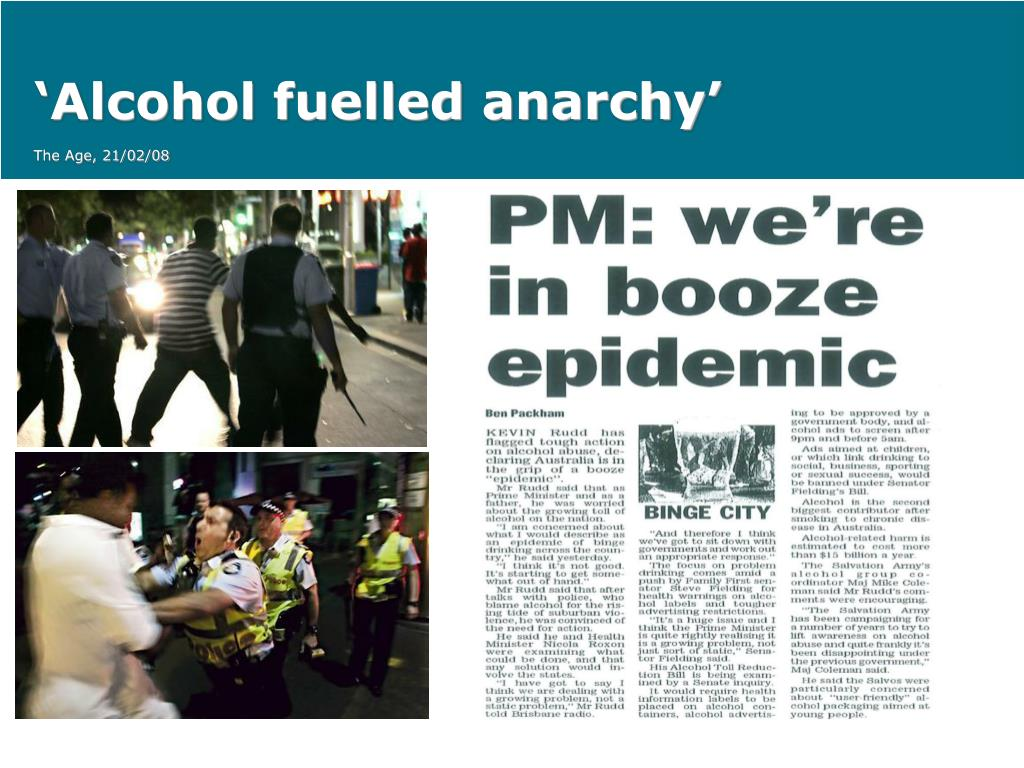 'Alcohol fuelled anarchy'