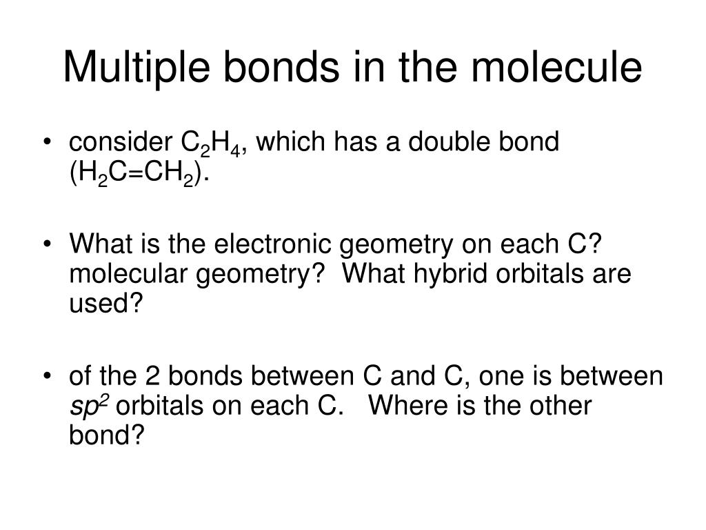 Multiple bonds in the molecule
