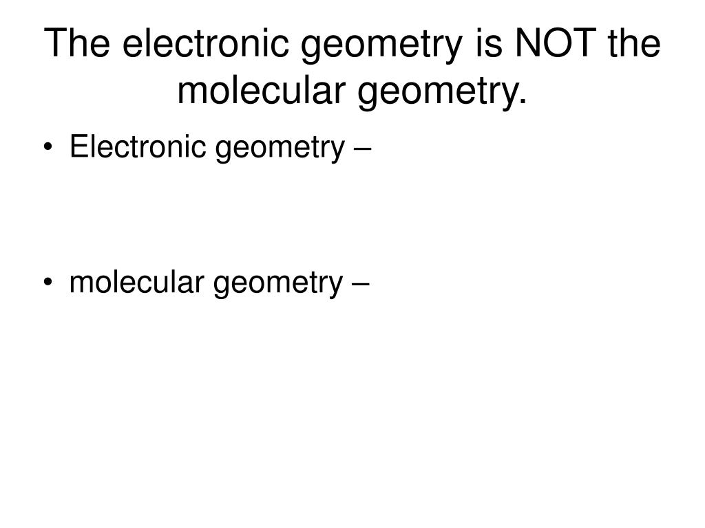 The electronic geometry is NOT the molecular geometry.