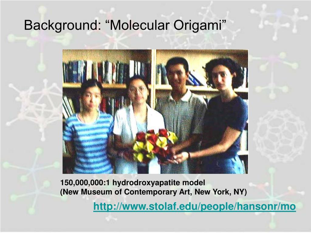 "Background: ""Molecular Origami"""