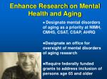 enhance research on mental health and aging