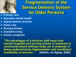 fragmentation of the service delivery system for older persons