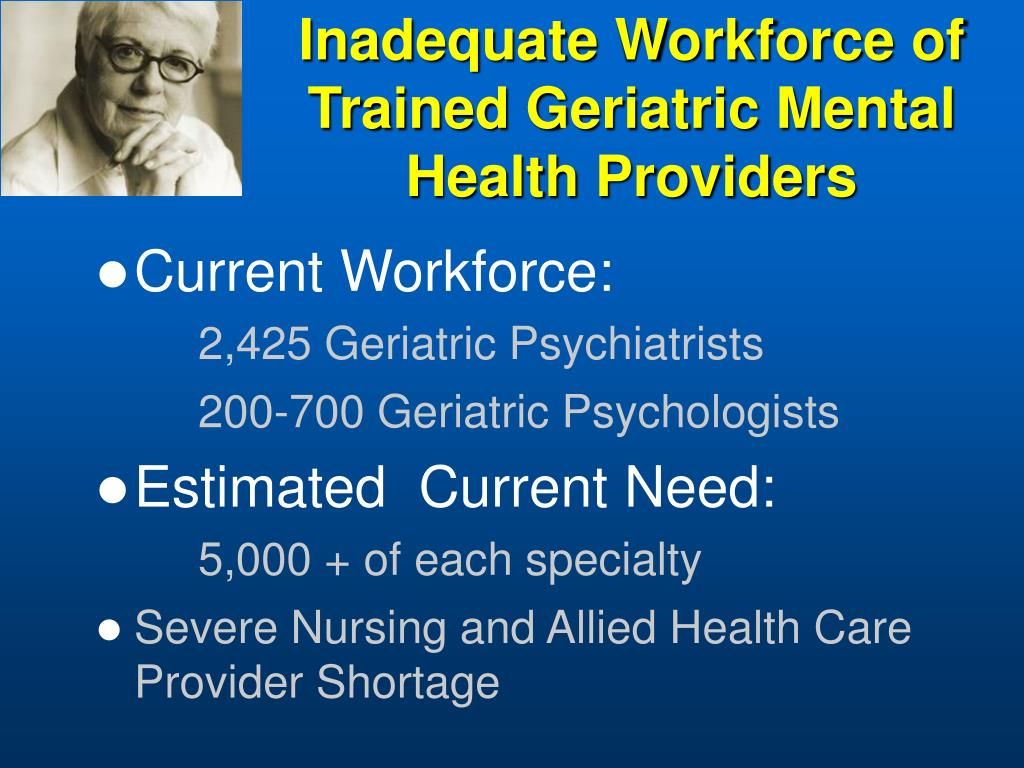 Inadequate Workforce of Trained Geriatric Mental Health Providers