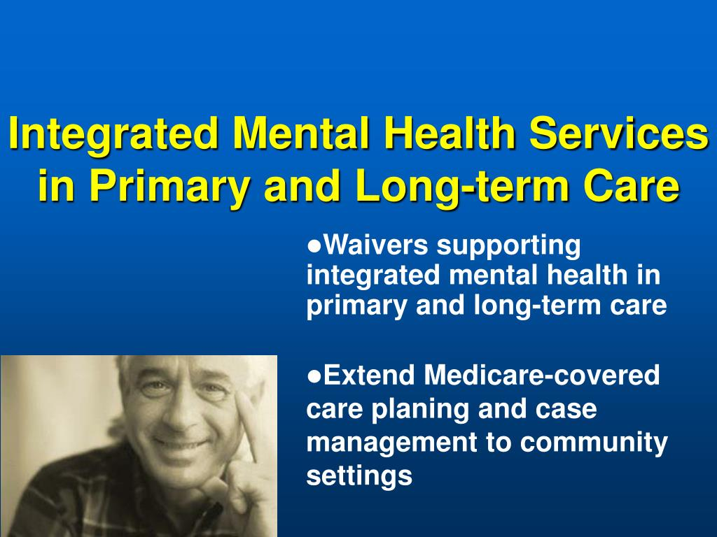 Integrated Mental Health Services in Primary and Long-term Care