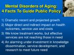 mental disorders of aging 4 facts to guide public policy