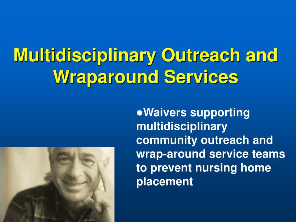 Multidisciplinary Outreach and Wraparound Services