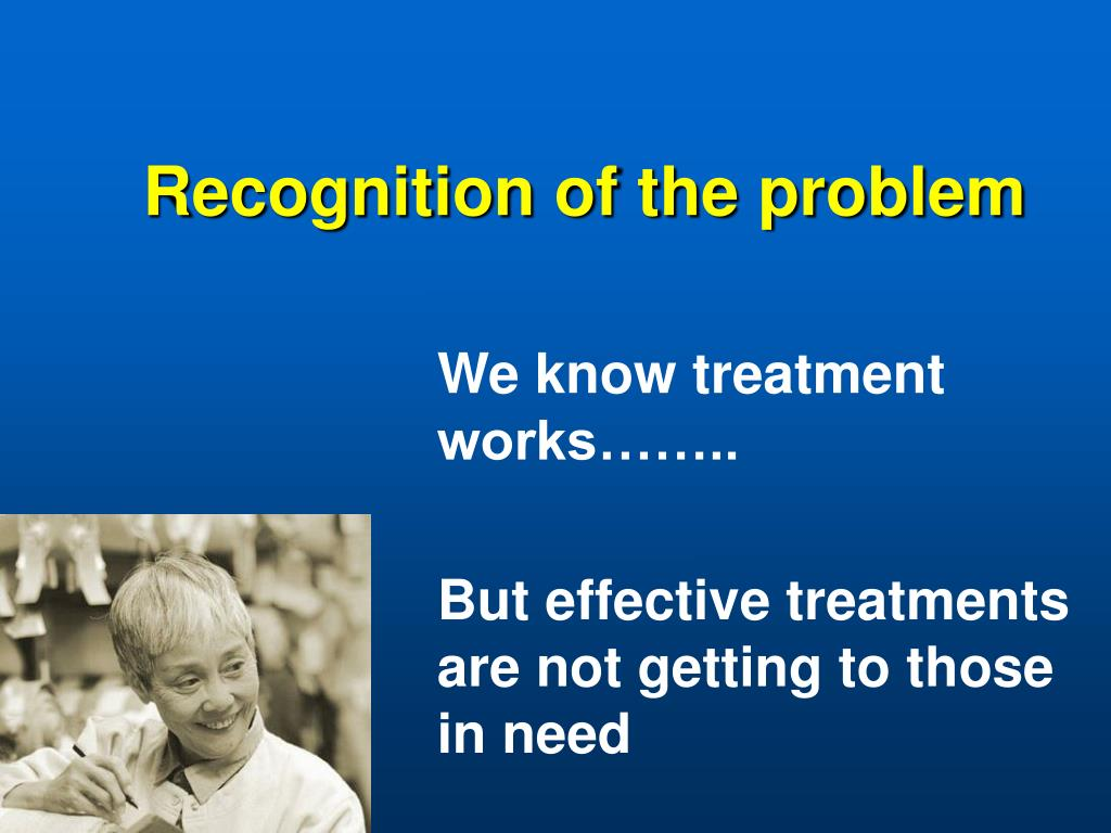 Recognition of the problem