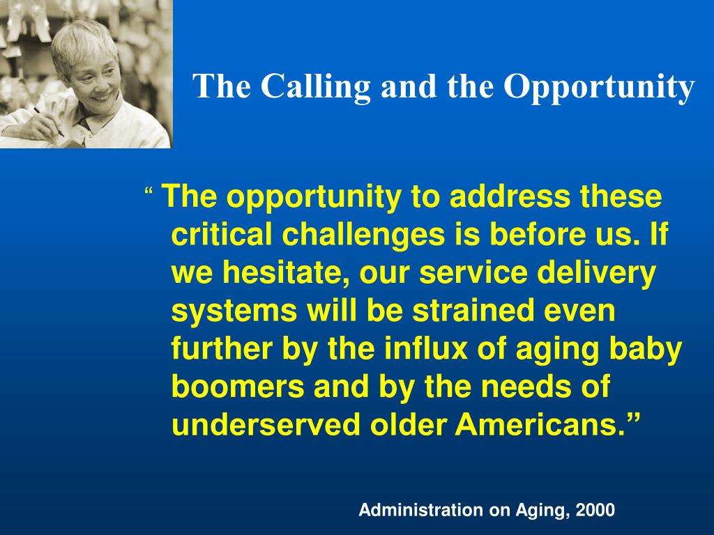 The Calling and the Opportunity