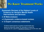 we know treatment works