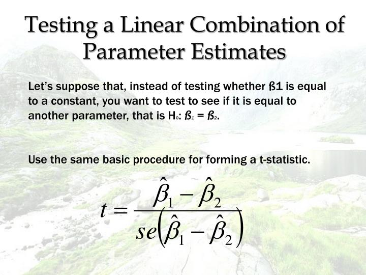 Testing a Linear Combination of Parameter Estimates