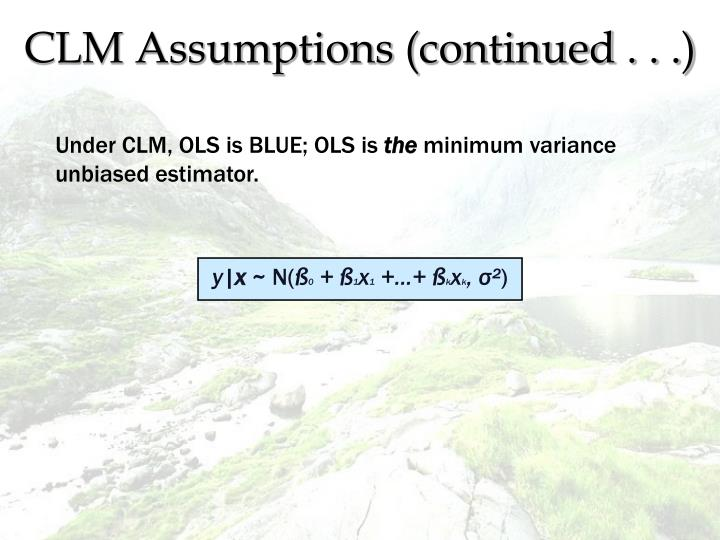 CLM Assumptions (continued . . .)