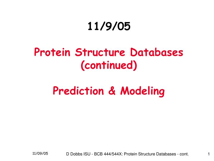 11 9 05 protein structure databases continued prediction modeling