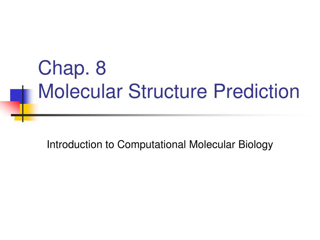 chap 8 molecular structure prediction