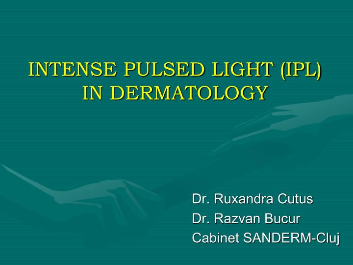 Intense pulsed light ipl in dermatology