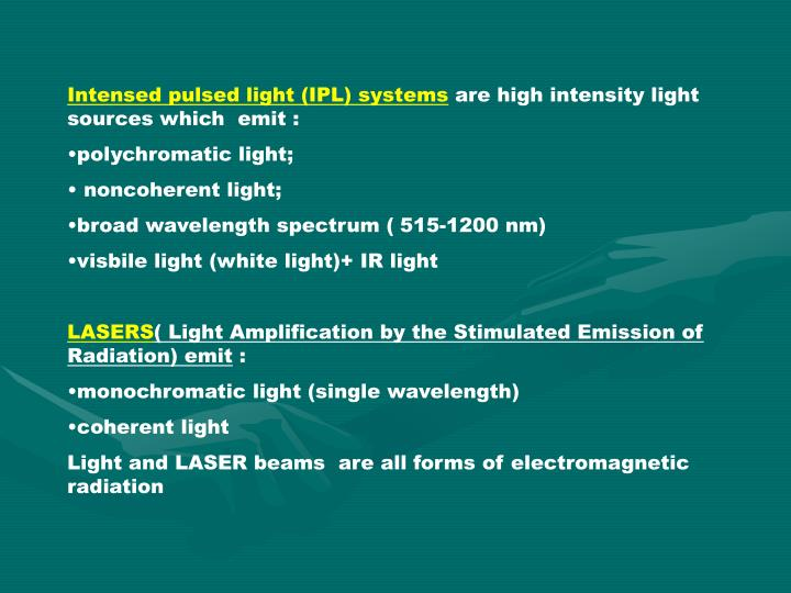 Intensed pulsed light (IPL) systems