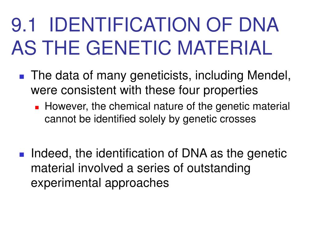 9.1  IDENTIFICATION OF DNA AS THE GENETIC MATERIAL