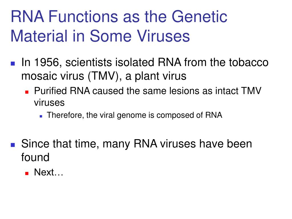 RNA Functions as the Genetic Material in Some Viruses