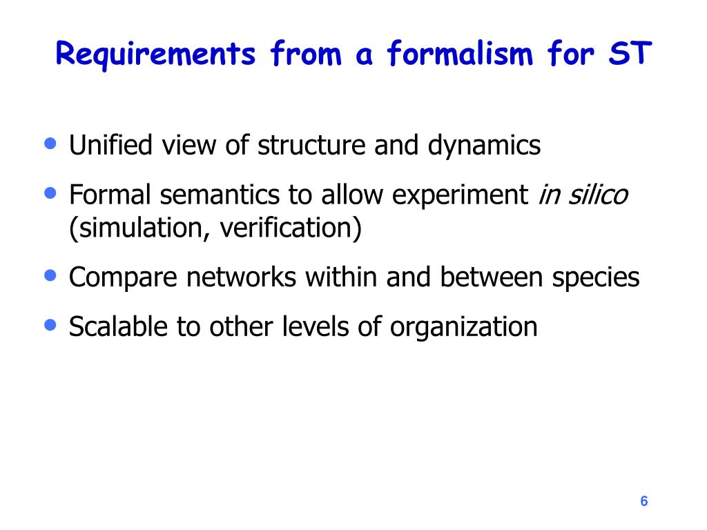 Requirements from a formalism for ST