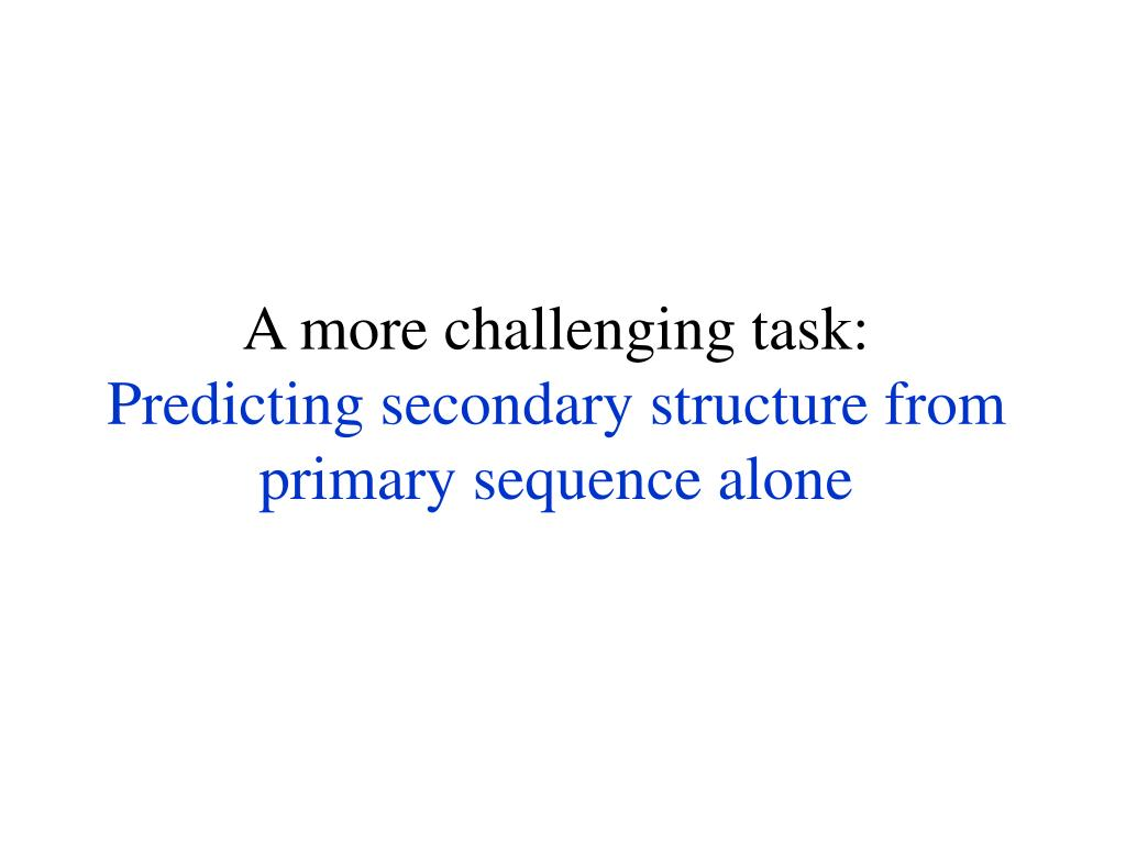 A more challenging task: