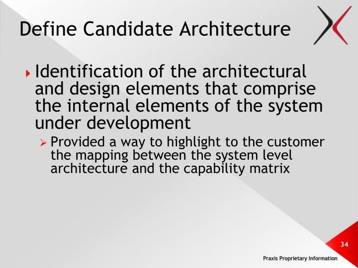 Define Candidate Architecture