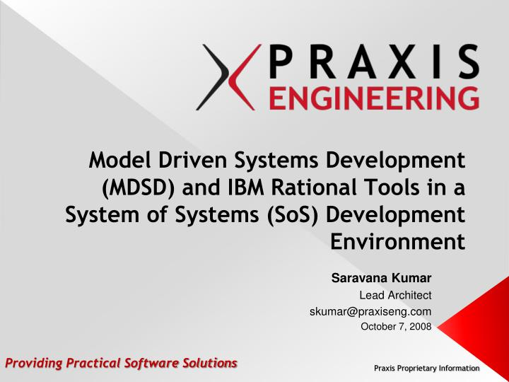 Model Driven Systems Development (MDSD) and IBM Rational Tools in a System of Systems (SoS) Development Environment