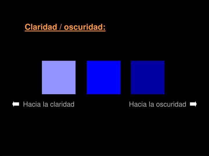 Claridad / oscuridad: