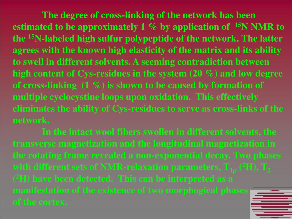 The degree of cross-linking of the network has been estimated to be approximately 1 % by application of