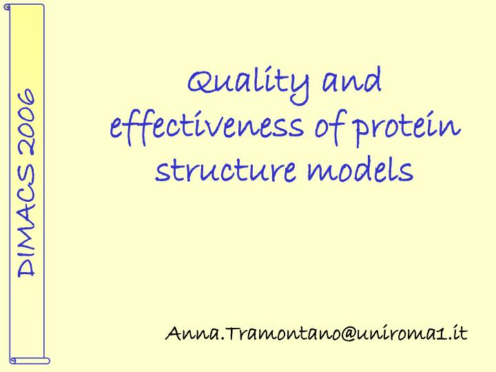 Quality and effectiveness of protein structure models