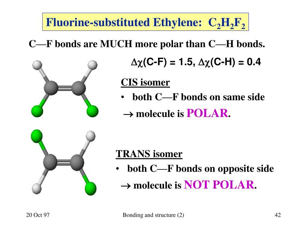 Fluorine-substituted Ethylene:  C