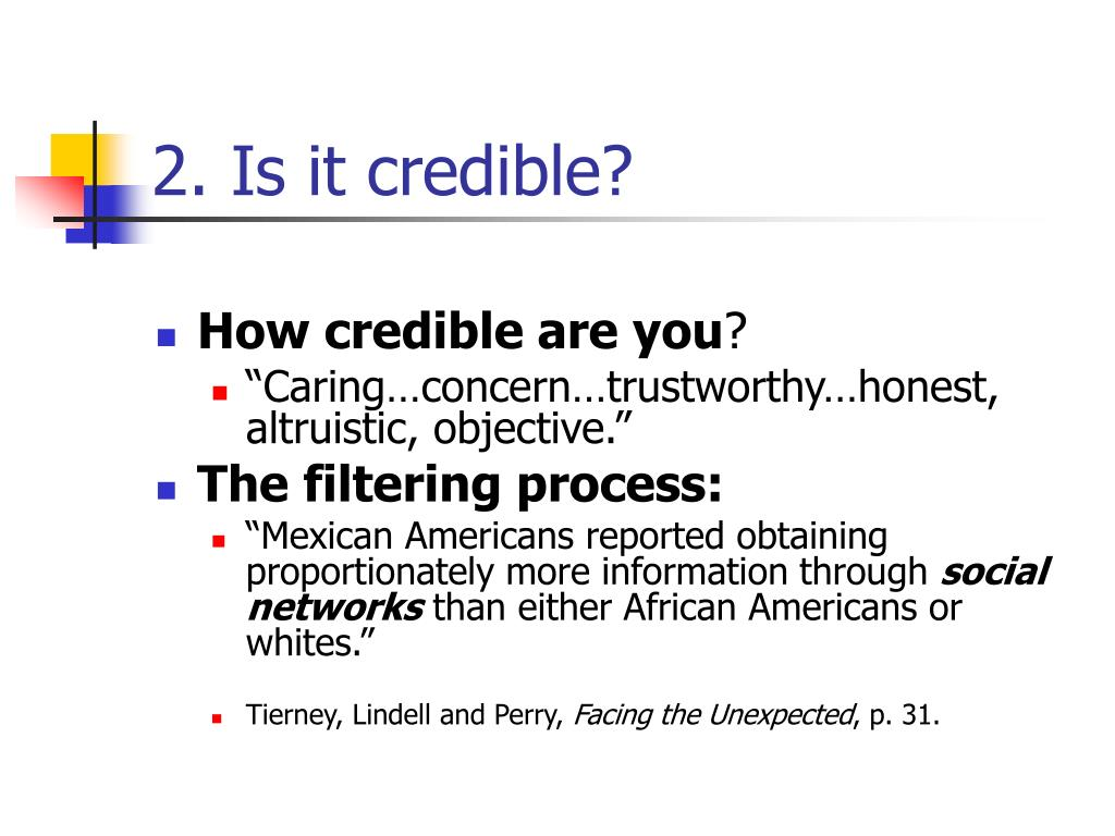 2. Is it credible?