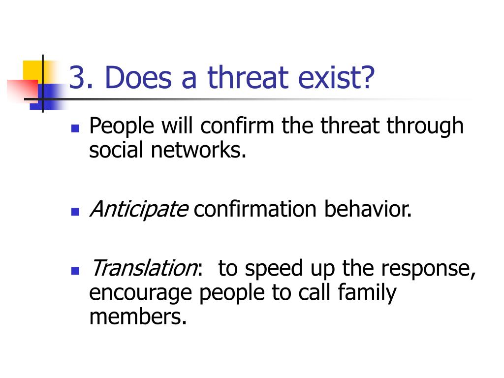 3. Does a threat exist?