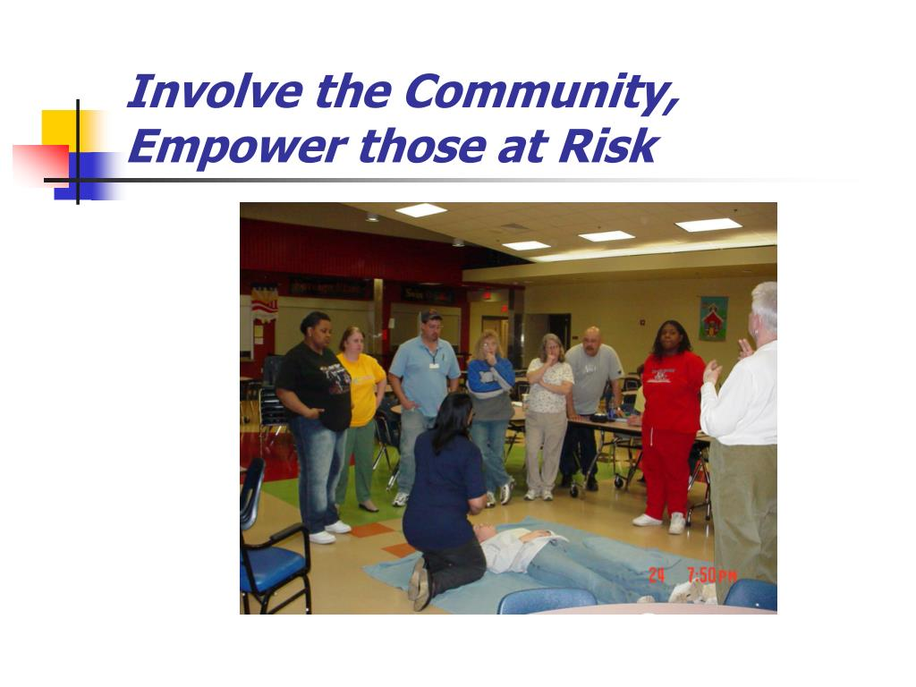Involve the Community, Empower those at Risk