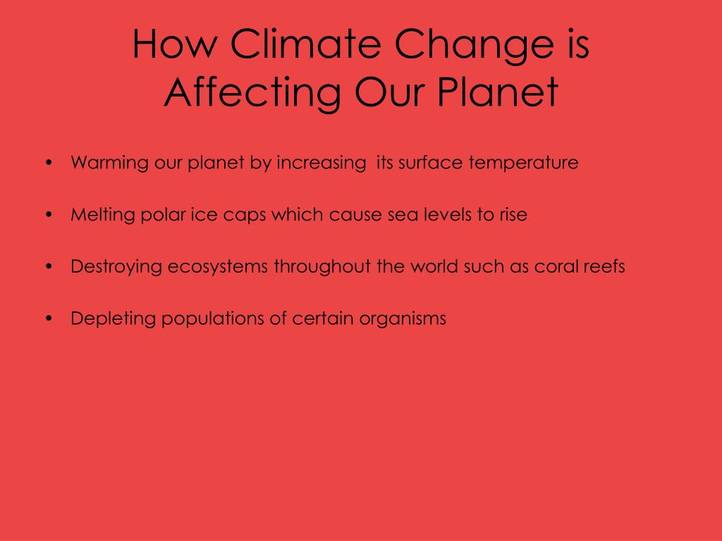 How Climate Change is Affecting Our Planet