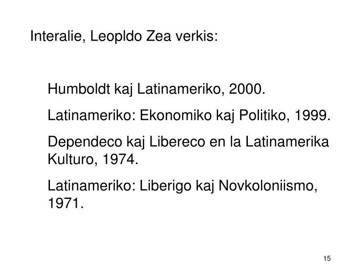 Interalie, Leopldo Zea verkis: