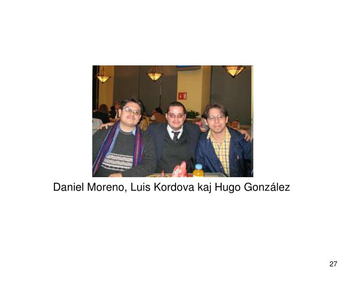 Daniel Moreno, Luis Kordova kaj Hugo González