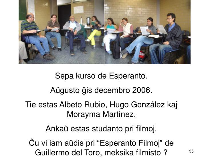 Sepa kurso de Esperanto.