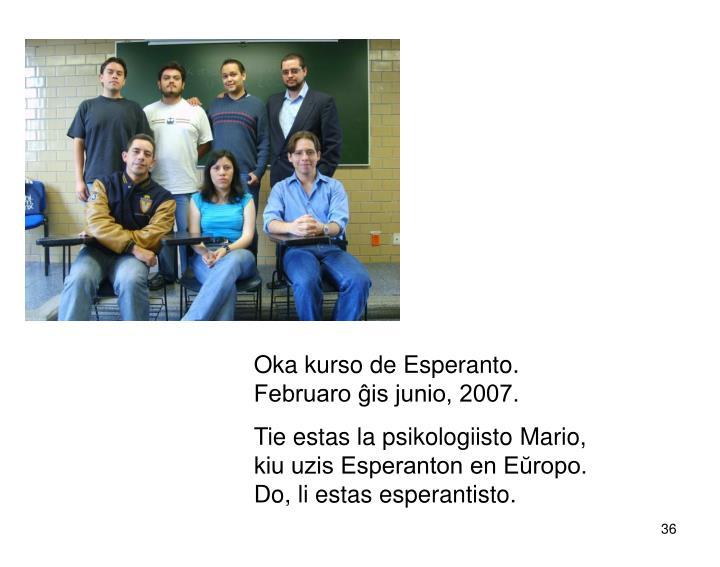 Oka kurso de Esperanto. Februaro ĝis junio, 2007.