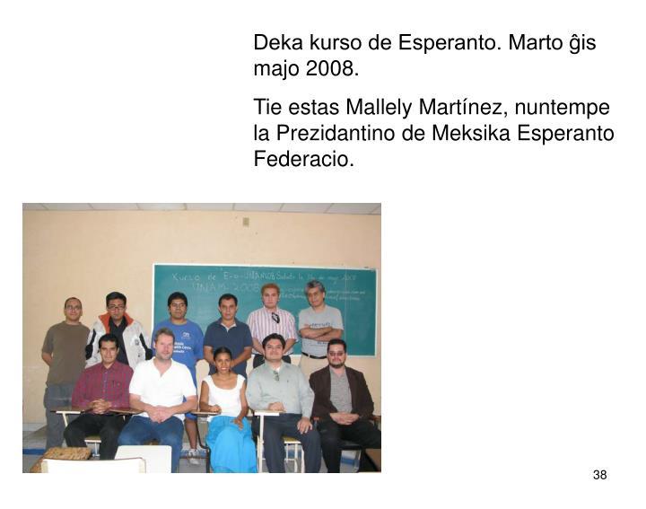 Deka kurso de Esperanto. Marto ĝis majo 2008.