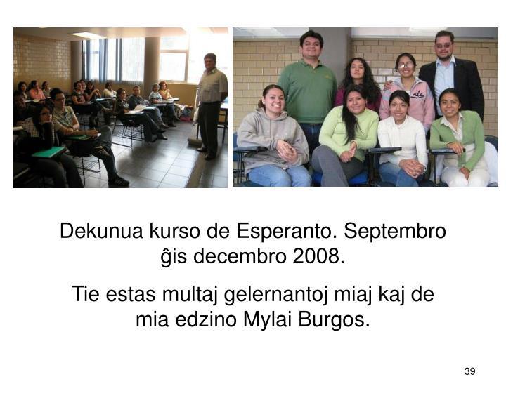Dekunua kurso de Esperanto. Septembro ĝis decembro 2008.