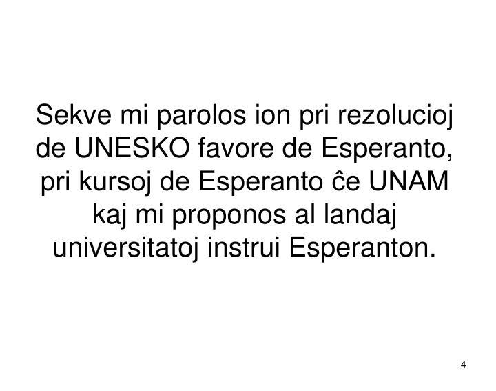 Sekve mi parolos ion pri rezolucioj de UNESKO favore de Esperanto