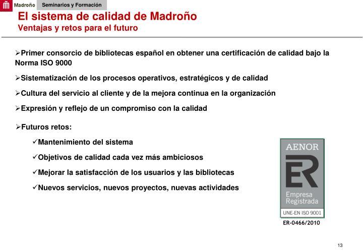 El sistema de calidad de Madroño