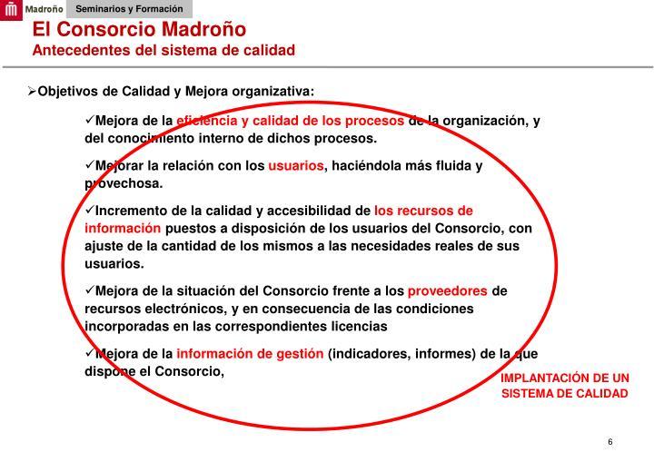 El Consorcio Madroño