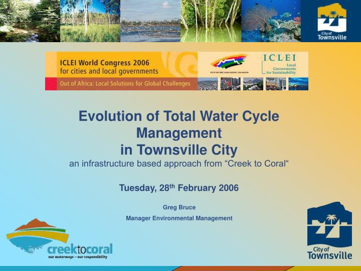 Evolution of Total Water Cycle Management