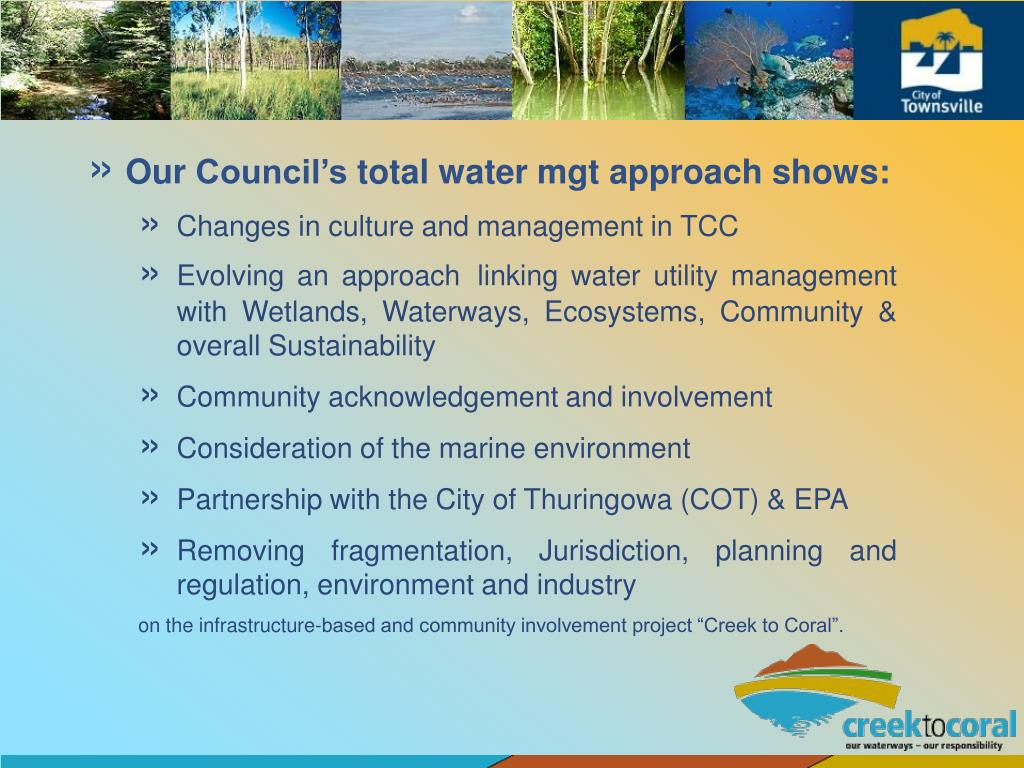Our Council's total water mgt approach shows: