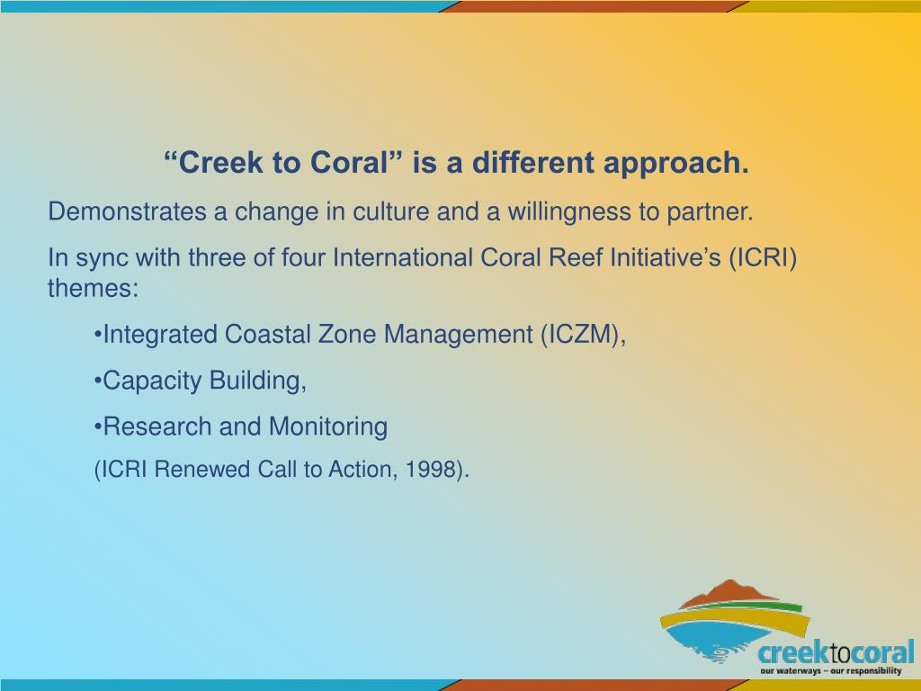 """Creek to Coral"" is a different approach."