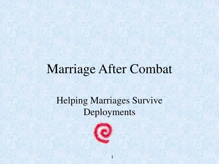 Marriage after combat