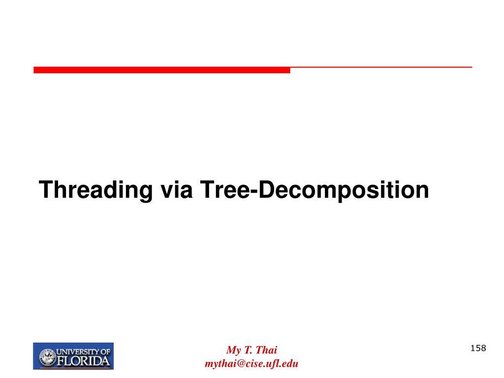Threading via Tree-Decomposition
