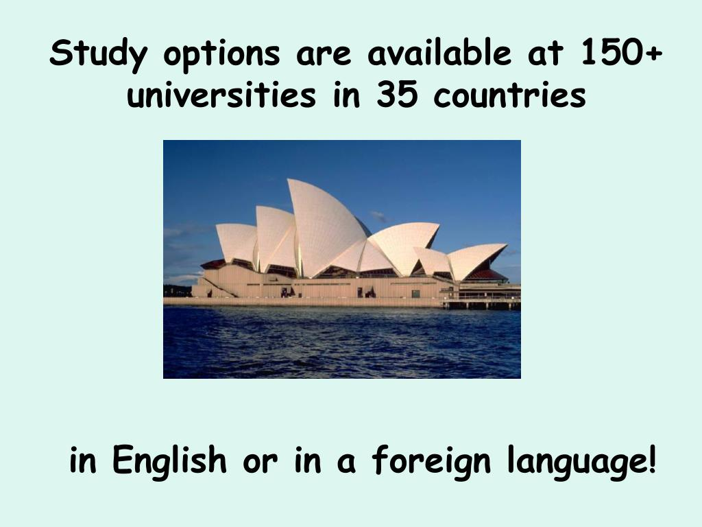 Study options are available at 150+ universities in 35 countries