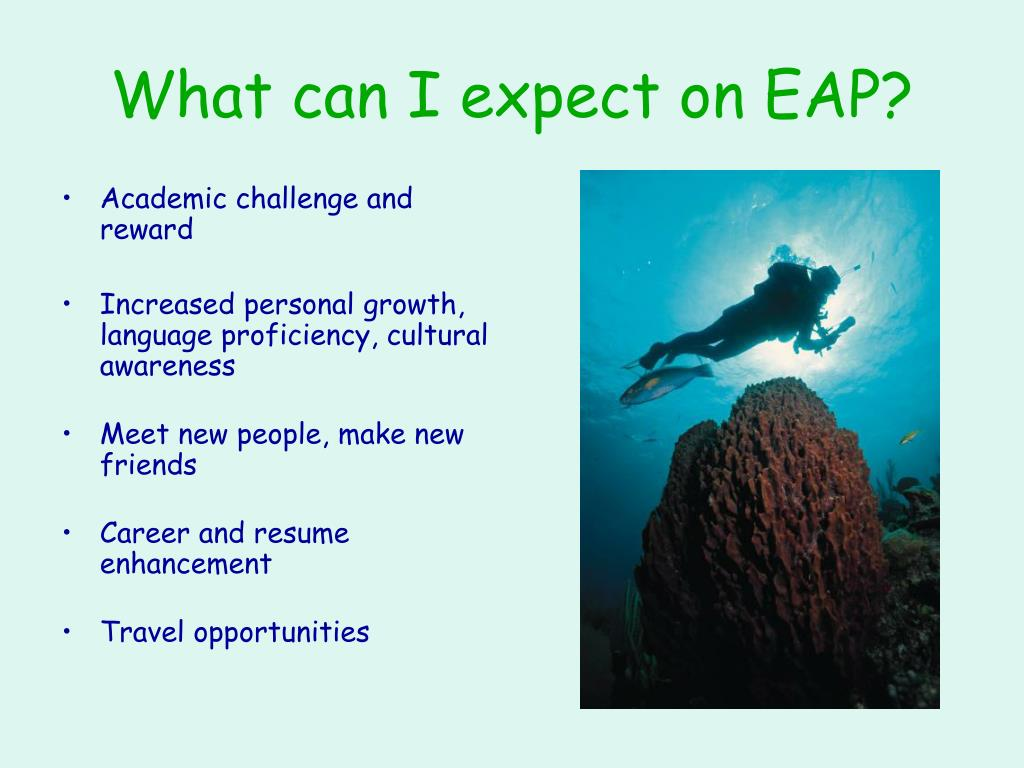 What can I expect on EAP?